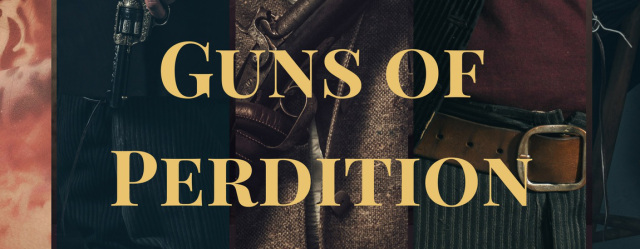 Guns of Perdition – an excerpt