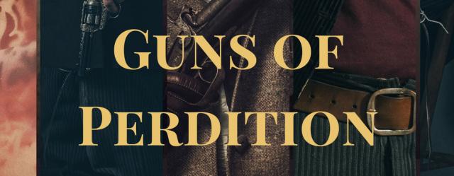 Guns of Perdition – anexcerpt