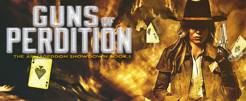 Guns of Perdition – The Armageddon Showdown Book 1 – AVAILABLE NOW!